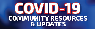 COVID-19 Updates & Community Resources