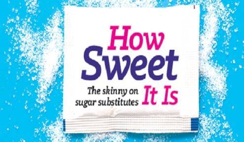 How Sweet It Is The skinny on sugar substitutes