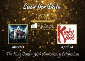 KING CENTER CELEBRATES 30TH ANNIVERSARY  WITH BROADWAY SHOWS SPECIAL EVENTS