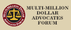Member of Multi-Million Dollar Advocates Forum